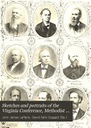 Sketches and Portraits of the Virginia Conference  Methodist Episcopal Church  South
