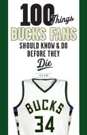 100 Things Bucks Fans Should Know   Do Before They Die