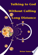 Talking To God Without Calling Long Distance
