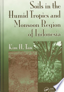 Soils in the Humid Tropics and Monsoon Region of Indonesia
