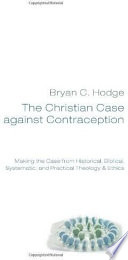 The Christian Case Against Contraception Book PDF