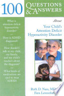 100 Questions Answers About Your Child S Attention Deficit Hyperactivity Disorder