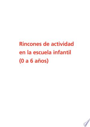 Download Rincones de actividad en la escuela infantil (0-6 años) Free PDF Books - Free PDF