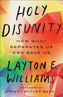 link to Holy disunity : how what separates us can save us in the TCC library catalog