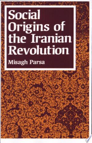Social+Origins+of+the+Iranian+Revolution