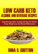 Low Carb Keto Alcohol and Beverages Recipes