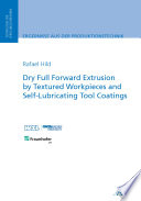 Dry Full Forward Extrusion by Textured Workpieces and Self Lubricating Tool Coatings Book