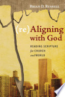 (re)Aligning with God  : Reading Scripture for Church and World