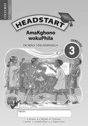 Books - Headstart Life Skills Grade 3 Workbook (IsiNdebele) Headstart AmaKghono wokuPhila IGreyidi 3 INcwadi YokuSebenzela   ISBN 9780199052172