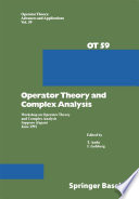 Operator Theory and Complex Analysis  : Workshop on Operator Theory and Complex Analysis Sapporo (Japan) June 1991