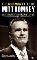 The Mormon Faith of Mitt Romney