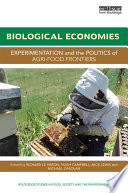 Biological Economies  : Experimentation and the politics of agri-food frontiers