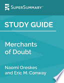 Study Guide: Merchants of Doubt by Naomi Oreskes and Eric M. Conway (SuperSummary)