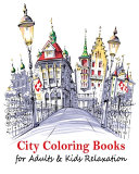City Coloring Books for Adults   Kids Relaxation Book