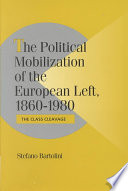 The Political Mobilization Of The European Left 1860 1980