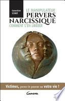 Le manipulateur pervers narcissique - Comment s'en libérer - Victimes, prenez le pouvoir sur votre vie ! Pdf/ePub eBook