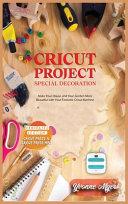 Cricut Project Ideas Special Decoration