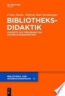 Bibliotheksdidaktik  : Grundlagen zur Förderung von Informationskompetenz