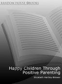 Happy Children Through Positive Parenting
