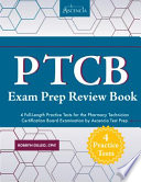 PTCB Exam Prep Review Book with Practice Test Questions  : 4 Full-Length Practice Tests for the Pharmacy Technician Certification Board Examination by Ascencia Test Prep
