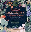 Cattail Moonshine & Milkweed Medicine Pdf/ePub eBook
