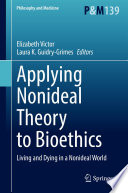 Applying Nonideal Theory to Bioethics