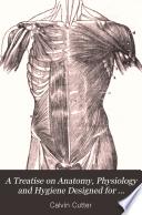 A Treatise on anatomy, physiology, and hygiene