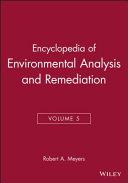 Encyclopedia of Environmental Analysis and Remediation  Volume 5