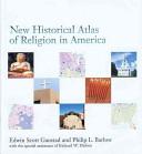 New Historical Atlas of Religion in America Book