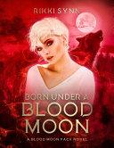 Born Under A Blood Moon Pdf/ePub eBook