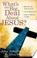 What's the Big Deal about Jesus?