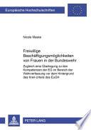 Freiwillige Beschäftigungsmöglichkeiten von Frauen in der Bundeswehr