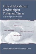 Ethical Educational Leadership in Turbulent Times Book