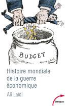 Histoire mondiale de la guerre économique Pdf/ePub eBook
