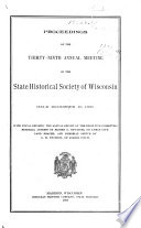 Proceedings Of The Annual Meeting Of The State Historical Society Of Wisconsin