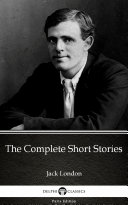 Pdf The Complete Short Stories by Jack London - Delphi Classics (Illustrated) Telecharger