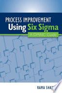 Process Improvement Using Six Sigma