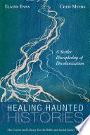 Healing Haunted Histories