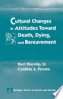 Cultural Changes in Attitudes Toward Death  Dying  and Bereavement