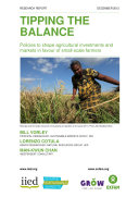 Tipping the Balance  Policies to shape agricultural investments and markets in favour of small scale farmers