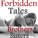 Forbidden Tales: Brothers and Sisters Collection (Stepbrother and Stepsister Sex Stories Bundle -- Pseudo Incest Family Taboo Erotica)