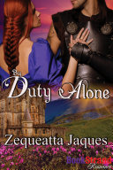 By Duty Alone [Sequel to Always and Forever]