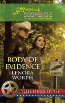 Body Of Evidence  Mills   Boon Love Inspired   Texas Ranger Justice  Book 2