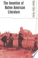 The Invention Of Native American Literature