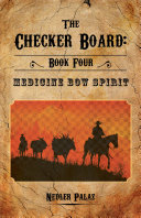 The Checker Board  Book Four  Medicine Bow Spirit