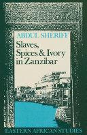Slaves, Spices and Ivory in Zanzibar