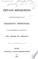 Private Reflections under the Influence of such Religious Principles as are strengthened and confirmed in the Church of England. [Signed: H. R., i.e. H. Rodd.]