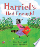 Harriet's Had Enough!