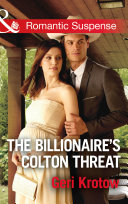 The Billionaire s Colton Threat  Mills   Boon Romantic Suspense   The Coltons of Shadow Creek  Book 9