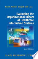 Evaluating the Organizational Impact of Health Care Information Systems Book